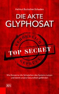 Die Akte Glyphosat Top Secret